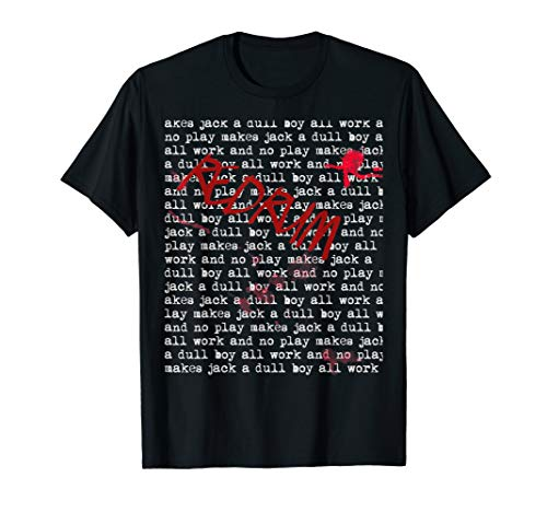 Redrum/All Work And No Play Makes Jack A Dull Boy Tee (All Work And No Play Makes Jack A)