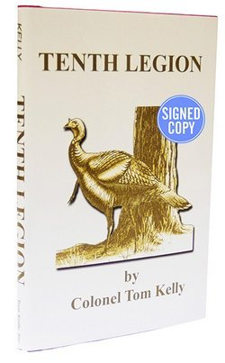 Tom Kelly: Tenth Legion - White Edition Autographed Copy (Hardcover); 2015 Edition