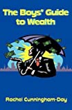 img - for Rachel Cunningham-Day: The Boys' Guide to Wealth (Paperback); 2004 Edition book / textbook / text book