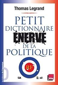 Petit dictionnaire énervé de la politique par Thomas Legrand
