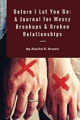 Before I Let You Go:: A Journal for Messy Breakups & Broken Relationships Paperback
