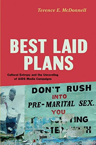 Best Laid Plans: Cultural Entropy and the Unraveling of AIDS Media Campaigns