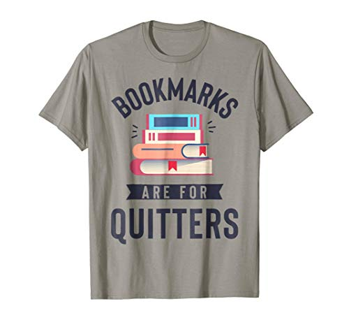 (Bookmarks are for Quitters T shirt Book Lover Funny Reading)