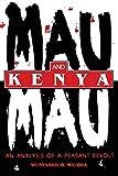 Mau Mau and Kenya: An Analysis of a Peasant Revolt (Blacks in the Diaspora)