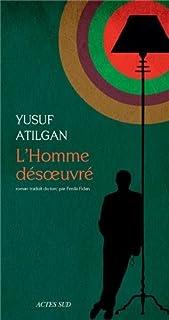 L'homme désoeuvré, Atilgan, Yusuf