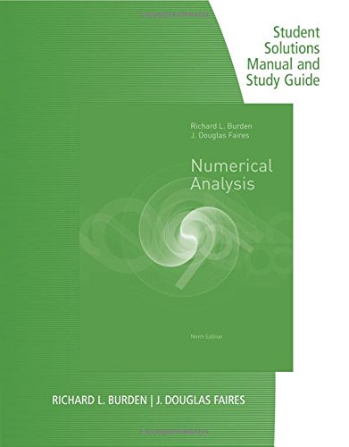 Student Solutions Manual with Study Guide for Burden/Faires' Numerical Analysis, 9th