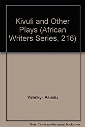 Kivuli and Other Plays (African Writers Series, 216)