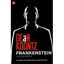 Frankenstein 1. El hijo prodigo/ Dean Koontz's Frankenstein Book 1. Prodigal Son (Spanish Edition)