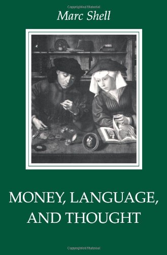 Money, Language, and Thought: Literary and Philosophic Economies from the Medieval to the Modern Era