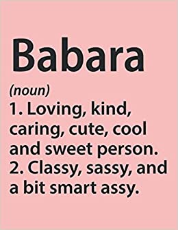 Babara Loving, kind, caring, cute, cool and sweet person