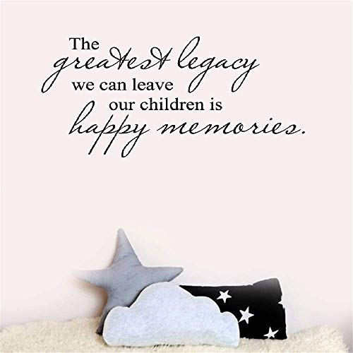 Wall Art Decor Decals Removable Mural The Greatest Legacy we can Leave Our Children is Happy Memories for Living Room Bedroom