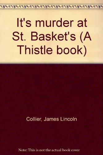 It's murder at St. Basket's (A Thistle - Thistle Basket