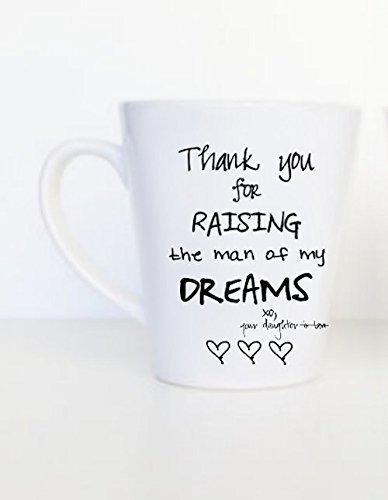 Thank You For Raising The Man Of My Dreams Latte Mug