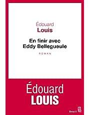 En finir avec Eddy Bellegueule: Roman