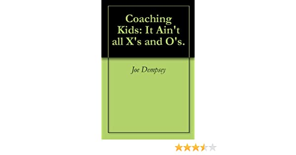 Coaching Kids: It Aint all Xs and Os.