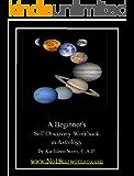 A Beginner's Self-Discovery Workbook in Astrology (Self-Discovery Workbooks in Astrology 1)