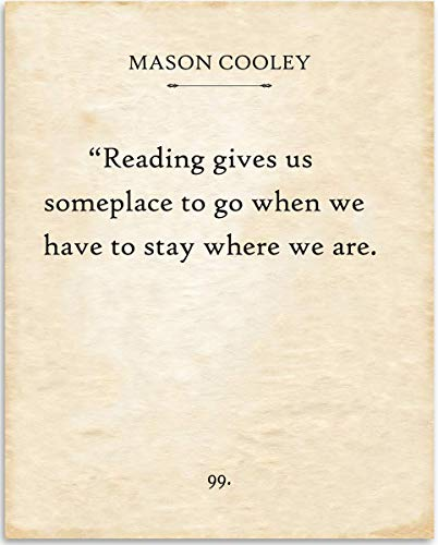 Mason Cooley - Reading Gives Us Someplace To Go - 11x14 Unframed Typography Book Page Print - Great Gift for Book Lovers, Also Makes a Great Gift Under $15 (Reading Gives Us Someplace To Go Quote)