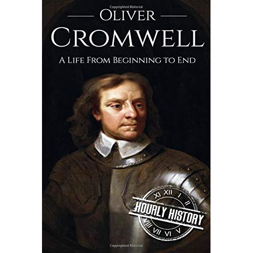 Oliver Cromwell: A Life From Beginning to End (Booklet)