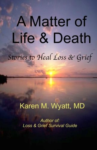 A Matter of Life and Death:: Stories to Heal Loss & Grief PDF