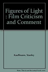 Figures of Light : Film Criticism and Comment