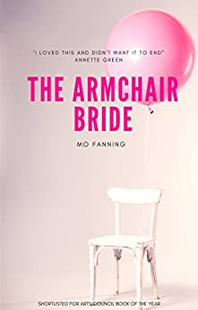 The Armchair Bride: A romantic comedy by [Fanning, Mo]