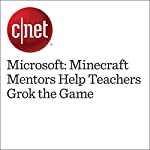 Microsoft: Minecraft Mentors Help Teachers Grok the Game | Stephen Shankland