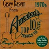 Casey Kasem Presents: America's Top Ten - The 1970's Singer/Songwriters