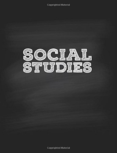 Social Studies Notebook: Single Subject Notebook for School Students, 120 Wide Ruled Pages, 8.5 x 11, Softcover Chalkboard Design (Social Studies Notebook for Schools) (Volume 1)