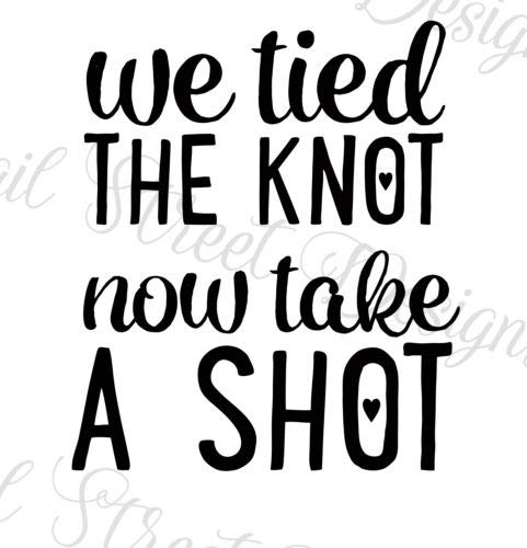Diuangfoong We Tied The Knot Now Take A Shot Wedding Vinyl Decal (We Tied The Knot Now Take A Shot)