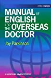 img - for Manual of English for the Overseas Doctor, 5e [Paperback] [1999] 5 Ed. Joy Parkinson BA book / textbook / text book