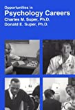Opportunities in Psychology Careers, Super, Charles M. and Super, Donald E., 0844240737