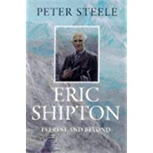Eric Shipton: Everest and Beyond