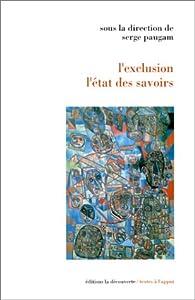 L'Exclusion : l'état des savoirs par Serge Paugam