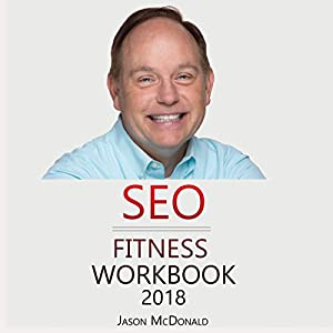 41QZK7gEHWL. SS300  - SEO Fitness Workbook, 2018 Edition: The Seven Steps to Search Engine Optimization Success on Google