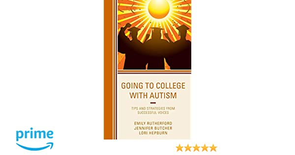 Going To College With Autism >> Going To College With Autism Tips And Strategies From Successful