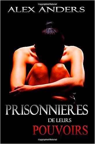 En ligne Prisonnières de leurs Pouvoirs: SM, Domination Masculine, Soumission Féminine Erotique pdf, epub