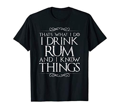 I Drink Rum and I Know Things - Drink Rum