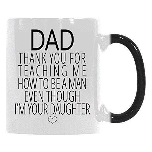 Gift Coffee Mug Cup - DAD,Thank You For Teaching Me How To Be A Man,Even Though I'm Your Daughter,Funny Father's Day Gift Sensitive Color-Changing Morphing Mug(Two Sides)]()