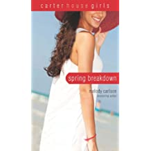 Spring Breakdown (Carter House Girls Book 7)