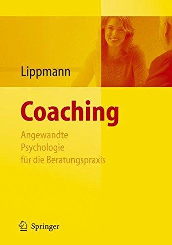 Coaching - Angewandte Psychologie für die Beratungspraxis: Angewandte Psychologie Fur Die Beratungspraxis