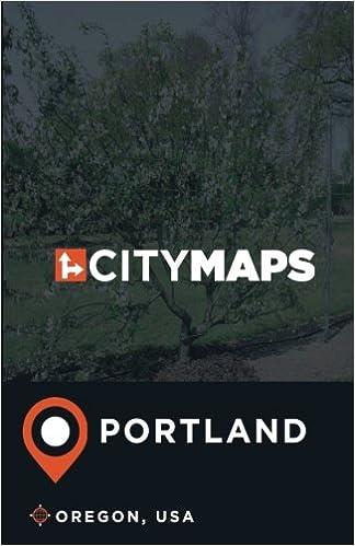 City Maps Portland Oregon, USA: James McFee: 9781974638123 ...