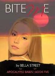 Bite Me (Apocalypse Babes Book 5)
