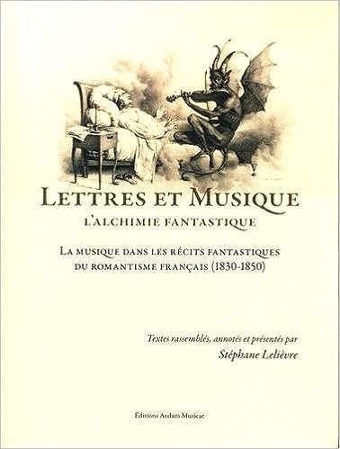 Livres gratuits Lettres et musique, l'alchimie fantastique : La musique dans les récits fantastiques du romantisme français epub, pdf