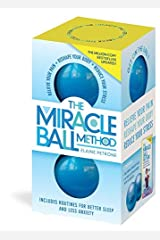 The Miracle Ball Method, Revised Edition: Relieve Your Pain, Reshape Your Body, Reduce Your Stress Kindle Edition