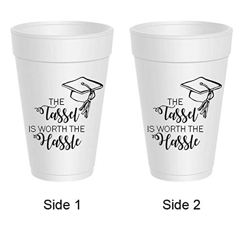 Styrofoam Party Cups - Graduation The Tassel is Worth the Hassle]()
