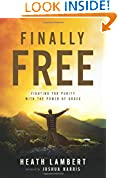 #10: Finally Free: Fighting for Purity with the Power of Grace