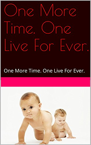 One More Time. One Live For Ever.: One More Time. One Live For Ever.