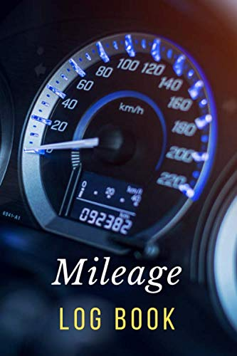 Mileage Log Book: Journal for cars, trucks,vehicles , drivers,transportation, record and tracking distance and destination and propose, size 6X9 inches, speed meter2