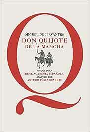 Don Quijote de la Mancha: Edición de la RAE, adaptada por Arturo Pérez-Reverte (0)