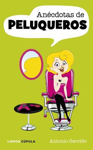 Descargar Libro Anécdotas De Peluqueros Antonio Garrido